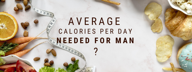 Average Calories needed for man